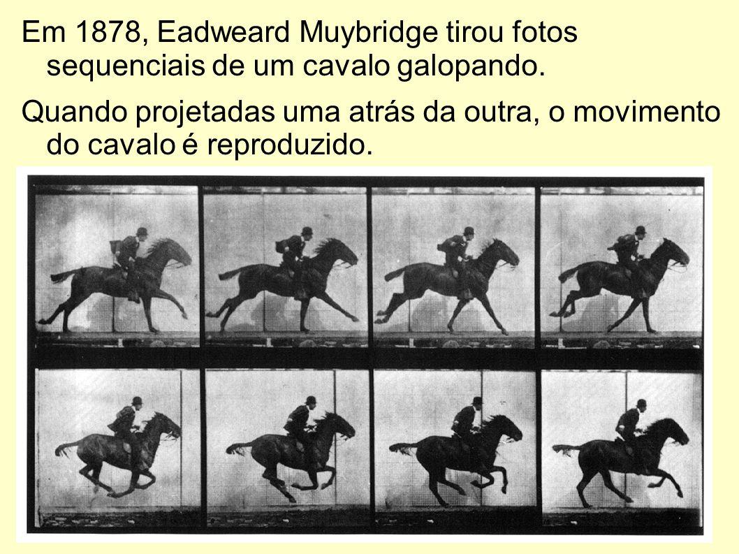 Em 1878, Eadweard Muybridge tirou fotos sequenciais de um cavalo galopando. Quando projetadas uma atrás da outra, o movimento do cavalo é reproduzido.