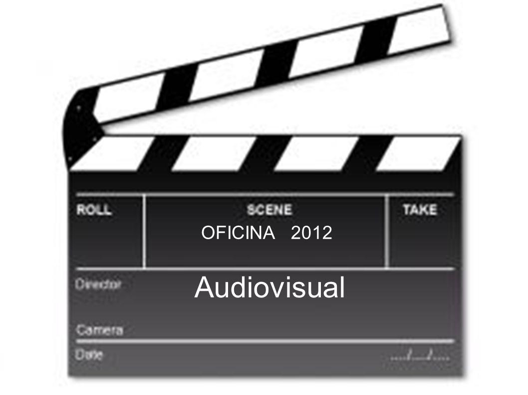 Audiovisual OFICINA 2012
