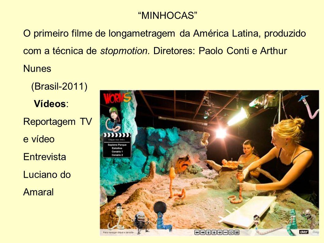 MINHOCAS O primeiro filme de longametragem da América Latina, produzido com a técnica de stopmotion. Diretores: Paolo Conti e Arthur Nunes (Brasil-201