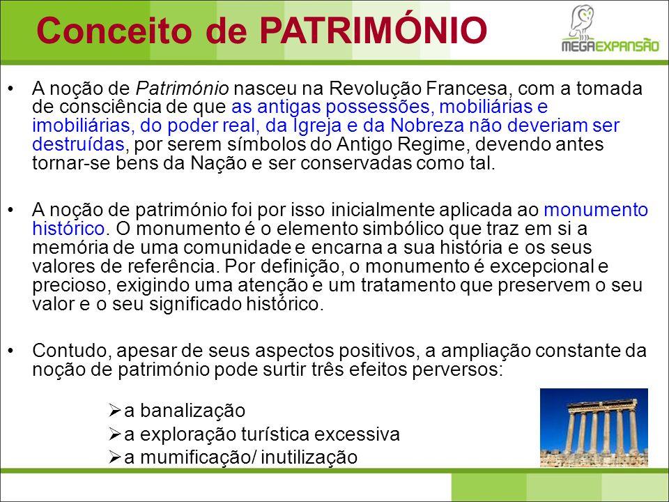 A noção de Património nasceu na Revolução Francesa, com a tomada de consciência de que as antigas possessões, mobiliárias e imobiliárias, do poder rea