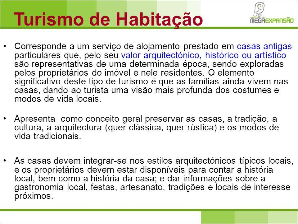 Turismo de Habitação Corresponde a um serviço de alojamento prestado em casas antigas particulares que, pelo seu valor arquitectónico, histórico ou ar