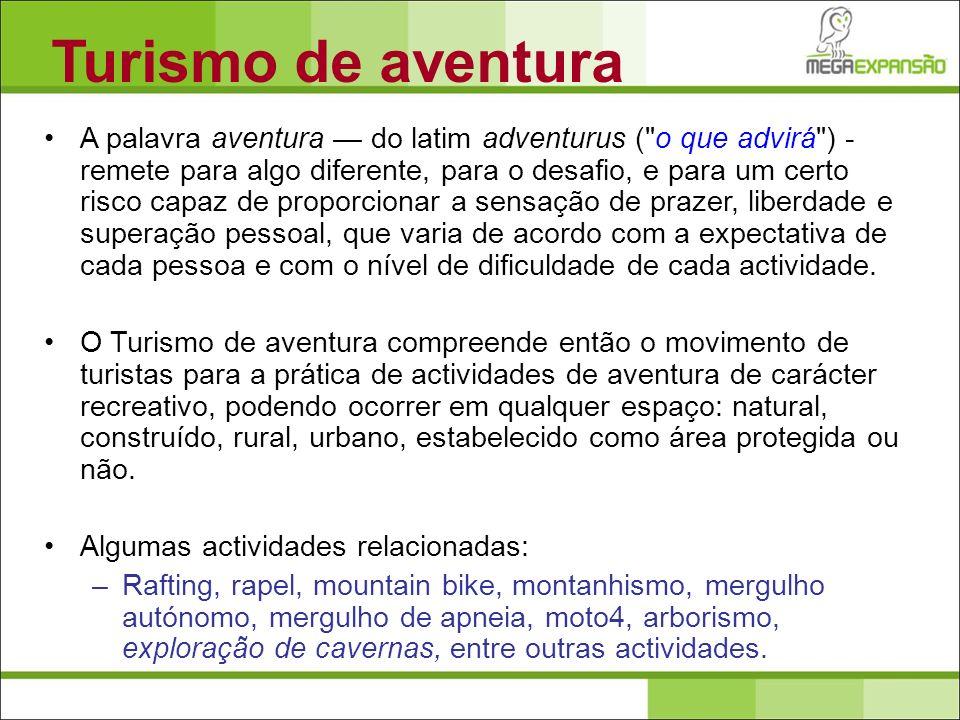 Turismo de aventura A palavra aventura do latim adventurus (