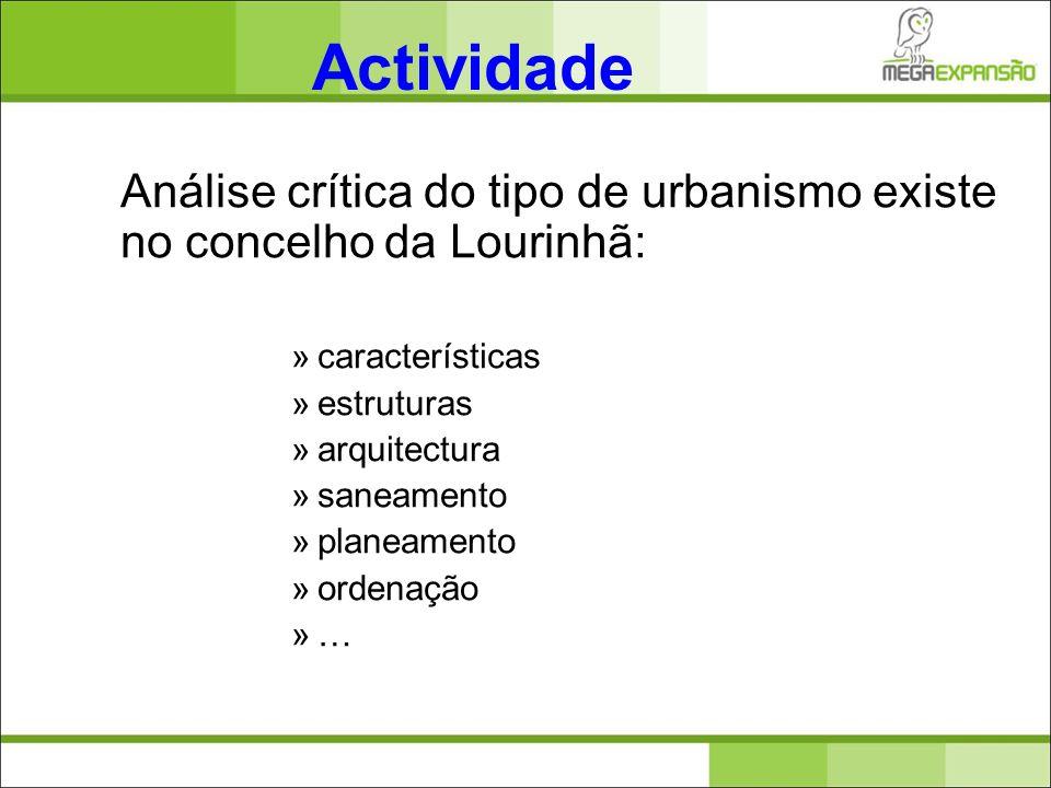 Análise crítica do tipo de urbanismo existe no concelho da Lourinhã: »características »estruturas »arquitectura »saneamento »planeamento »ordenação »…