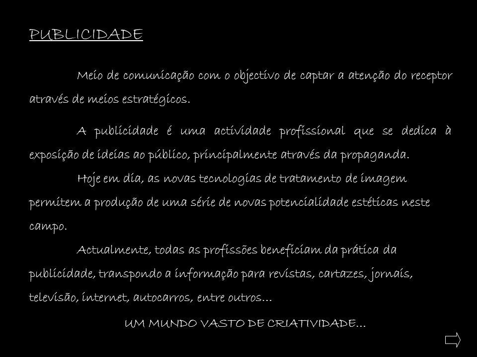ACTUALMENTE A PUBLICIDADE ABRANGE VÁRIOS TIPOS DE COMUNICAR:.PUBLICIDADE QUANDO O CORPO É OBJECTO DA IMAGEM.PUBLICIDADE BÍBLICA.PUBLICIDADE MITOLÓGICA.PUBLICIDADE INTERTEXTUAL.PUBLICIDADE HUMURISTÍCA / CARICATURIAL.PUBLICIDADE METAFÓRICA / FIGURADA.PUBLICIDADE INFANTIL, MATERNAL,PATERNAL.PUBLICIDADE ARTÍSTICA / ESTÉTICA.PUBLICIDADE ERÓTICA
