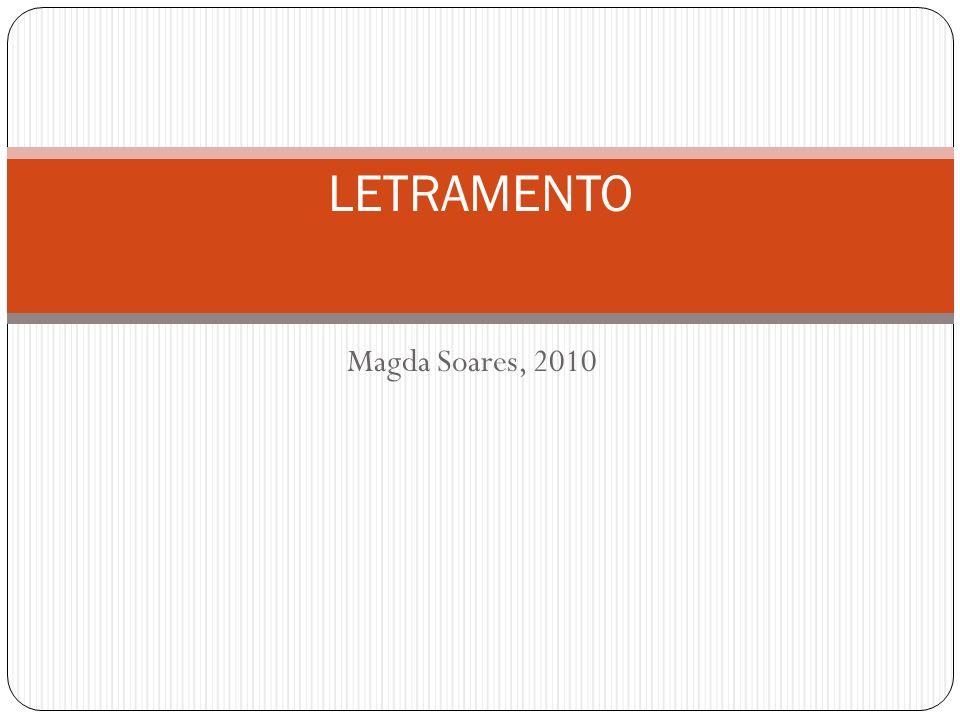 Magda Soares, 2010 LETRAMENTO