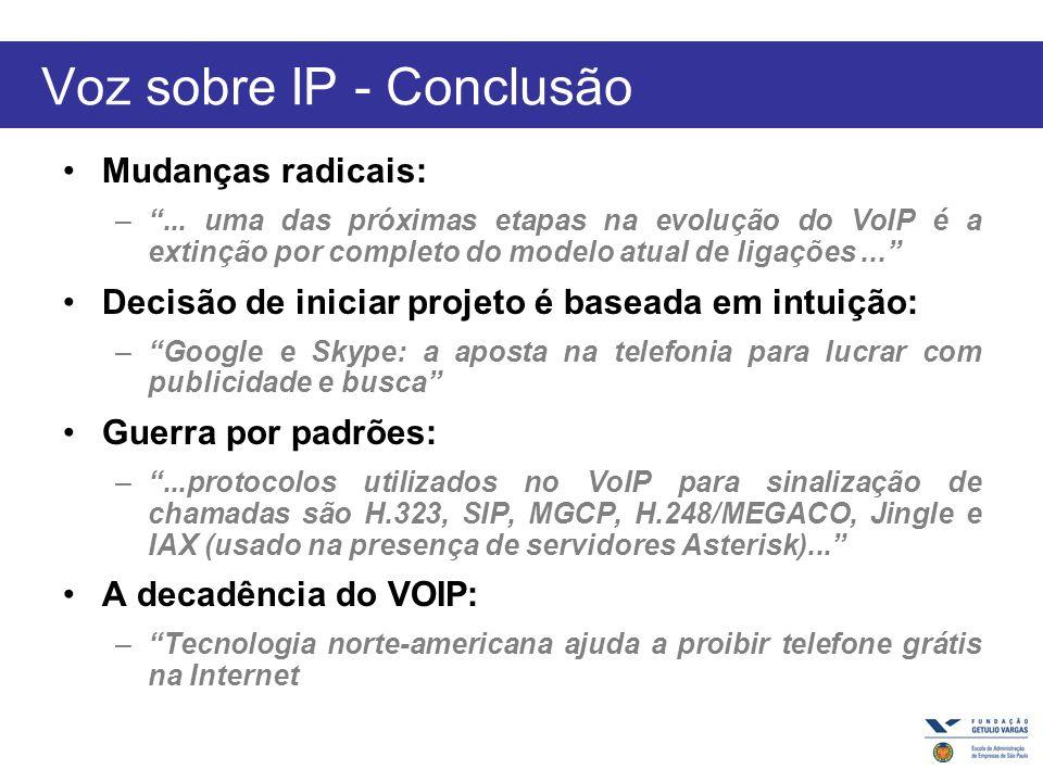 Voz sobre IP - Conclusão Mudanças radicais: –...