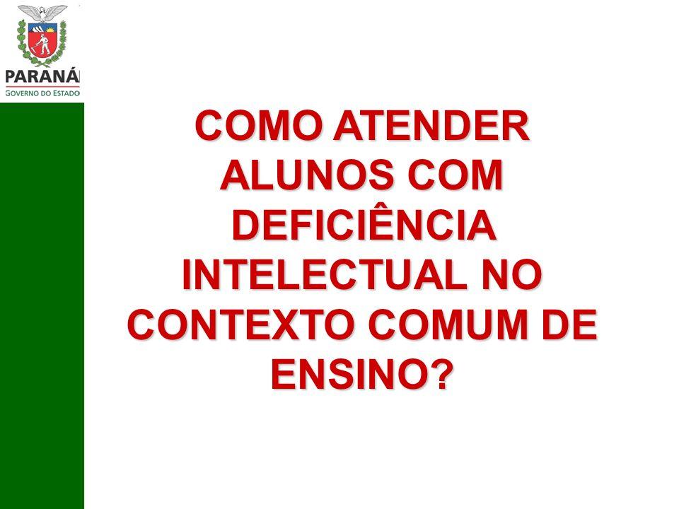 COMO ATENDER ALUNOS COM DEFICIÊNCIA INTELECTUAL NO CONTEXTO COMUM DE ENSINO?