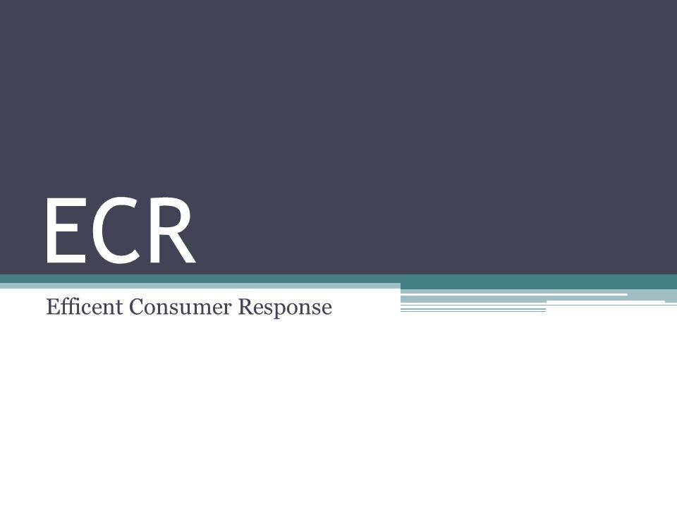 ECR Efficent Consumer Response