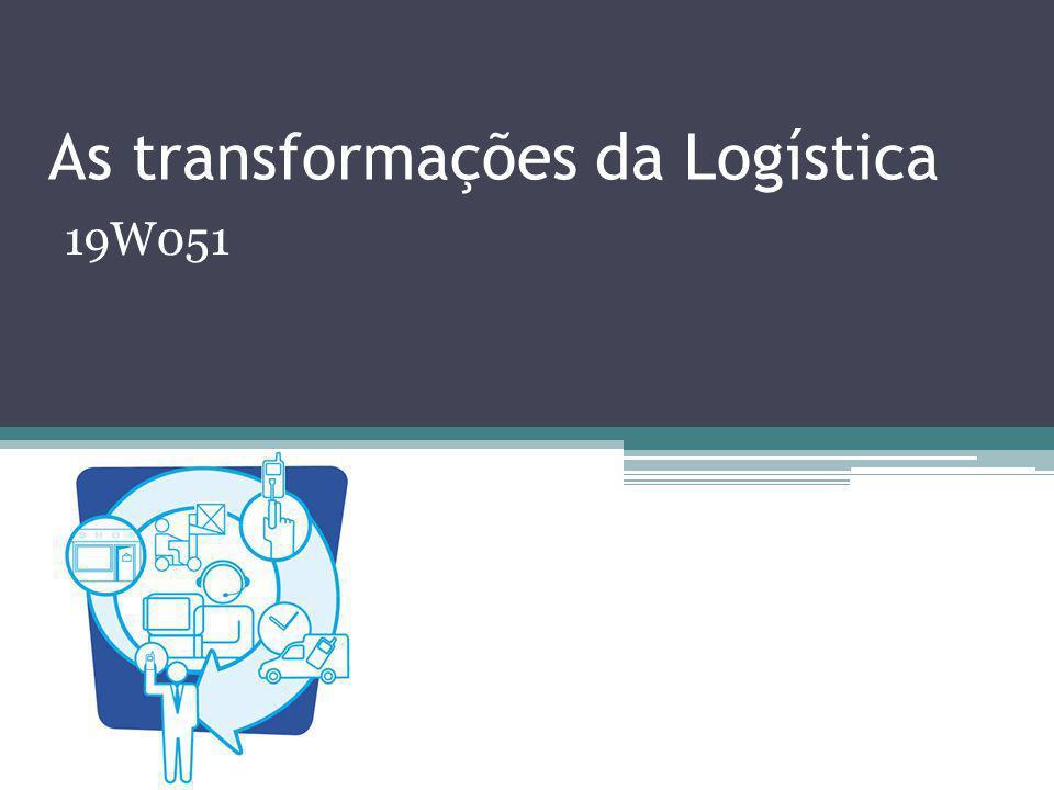 As transformações da Logística 19W051