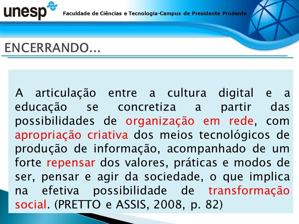 Faculdade de Ciências e Tecnologia-Campus de Presidente Prudente ENCERRANDO...