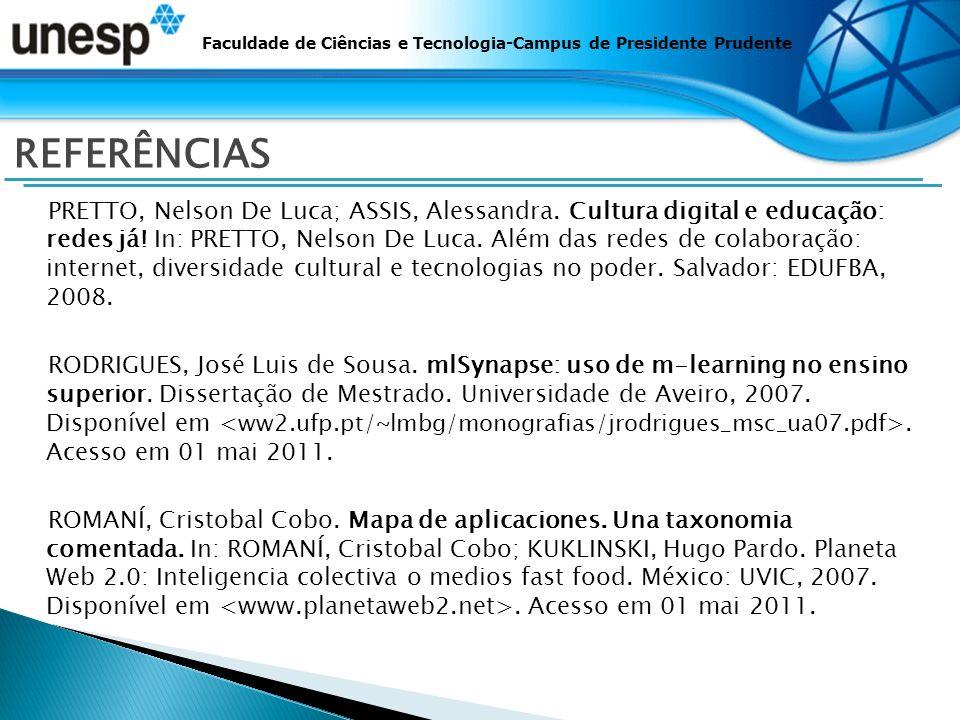 Faculdade de Ciências e Tecnologia-Campus de Presidente Prudente REFERÊNCIAS PRETTO, Nelson De Luca; ASSIS, Alessandra.
