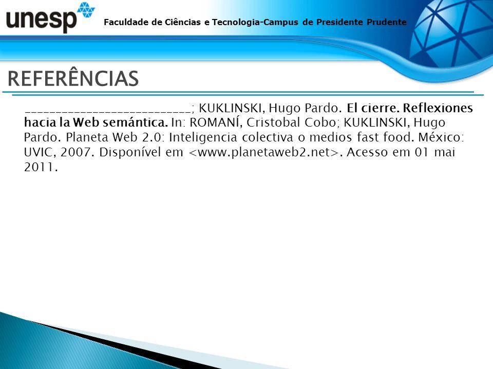 Faculdade de Ciências e Tecnologia-Campus de Presidente Prudente REFERÊNCIAS ___________________________; KUKLINSKI, Hugo Pardo.
