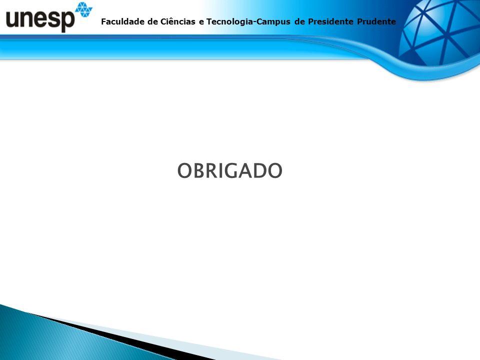 Faculdade de Ciências e Tecnologia-Campus de Presidente Prudente OBRIGADO
