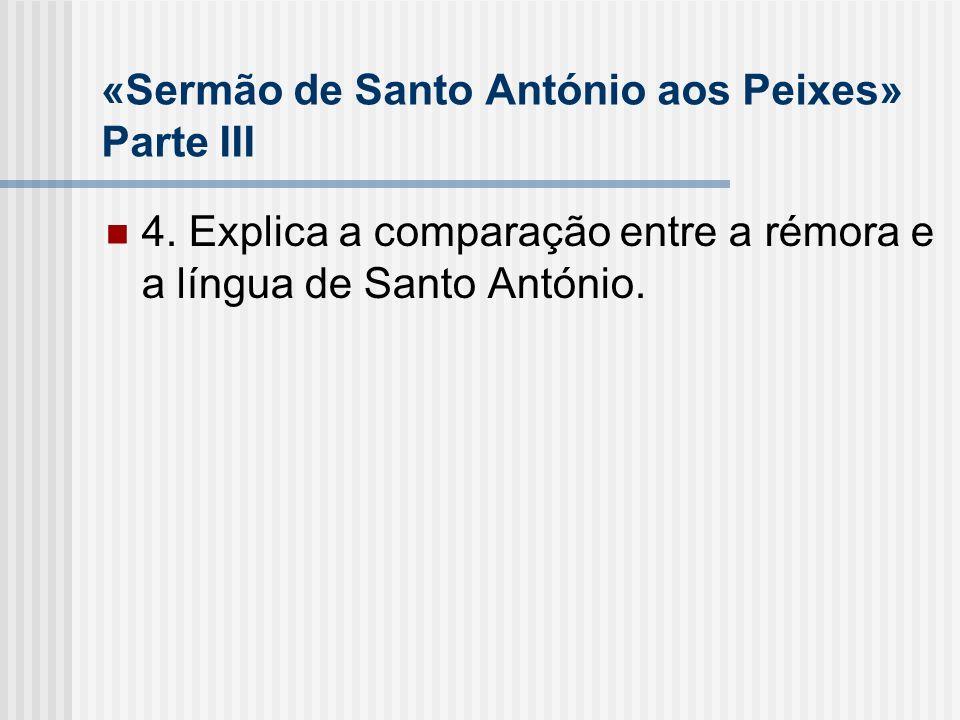 «Sermão de Santo António aos Peixes» Parte III 4. Explica a comparação entre a rémora e a língua de Santo António.