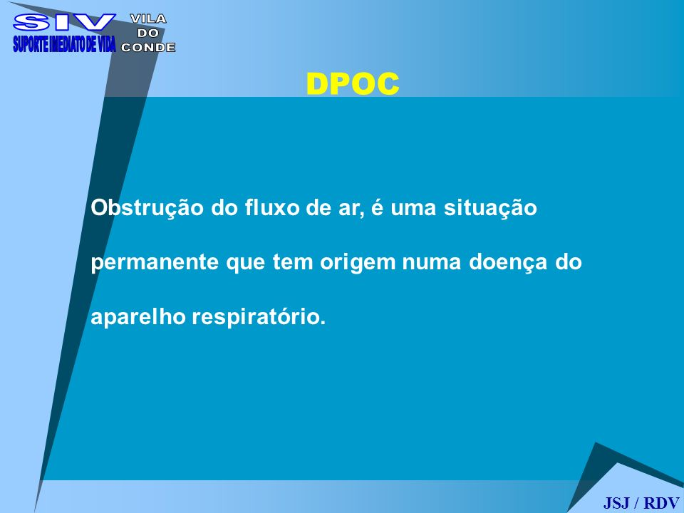 DPOC Obstrução do fluxo de ar, é uma situação permanente que tem origem numa doença do aparelho respiratório. JSJ / RDV