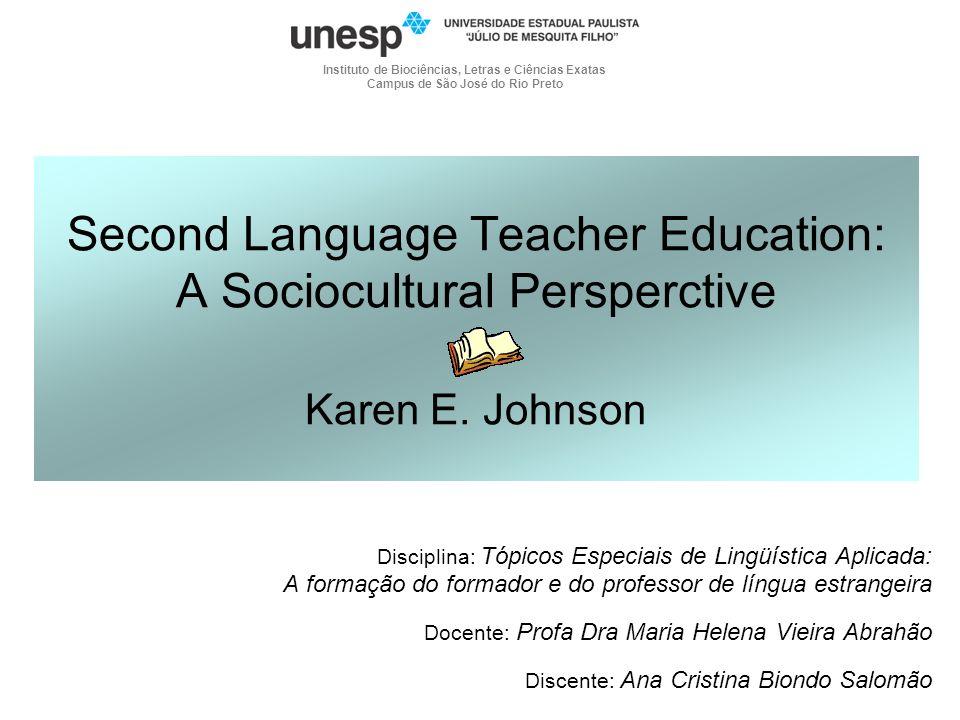 Second Language Teacher Education: A Sociocultural Persperctive Karen E.