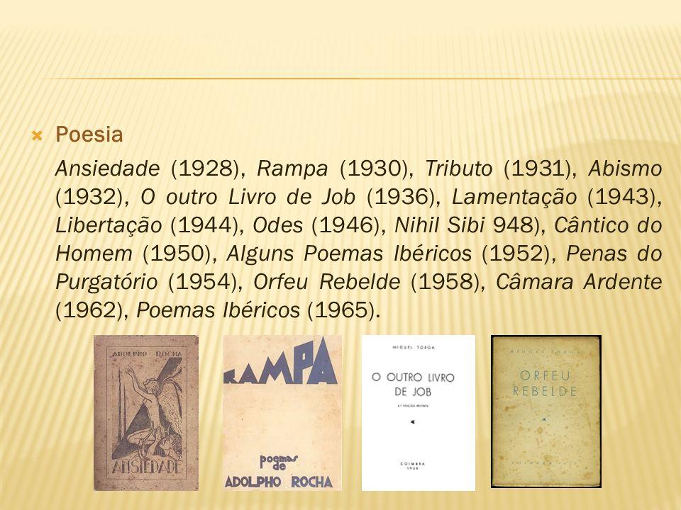 Poesia Ansiedade (1928), Rampa (1930), Tributo (1931), Abismo (1932), O outro Livro de Job (1936), Lamentação (1943), Libertação (1944), Odes (1946),