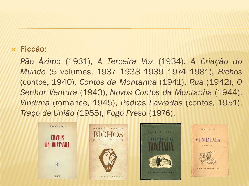 Ficção: Pão Ázimo (1931), A Terceira Voz (1934), A Criação do Mundo (5 volumes, 1937 1938 1939 1974 1981), Bichos (contos, 1940), Contos da Montanha (