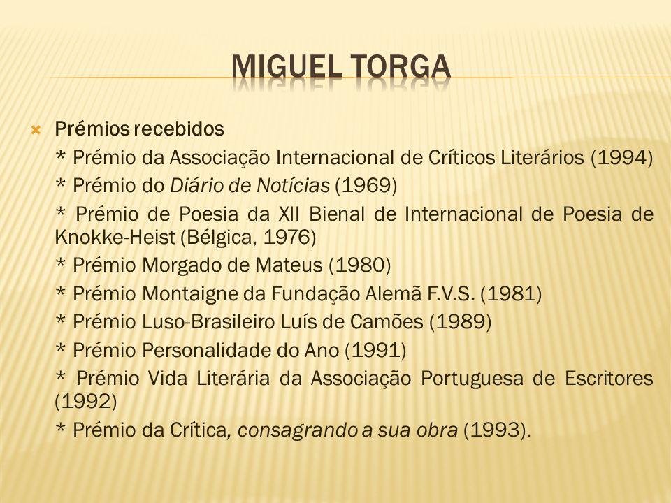 Prémios recebidos * Prémio da Associação Internacional de Críticos Literários (1994) * Prémio do Diário de Notícias (1969) * Prémio de Poesia da XII B