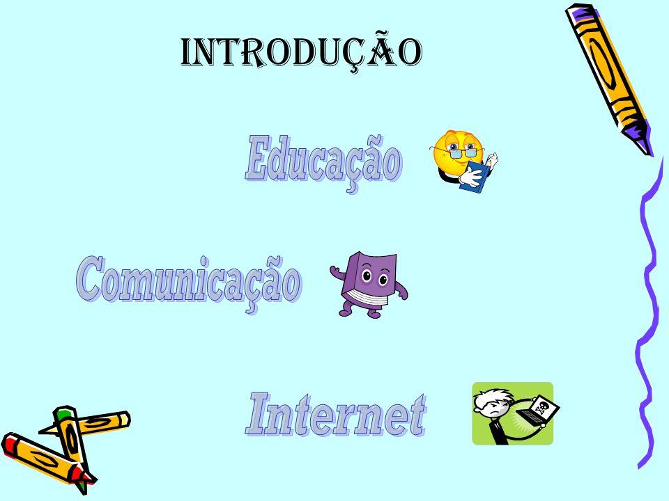 Educação, Comunicação e Internet Educação, Comunicação e Internet