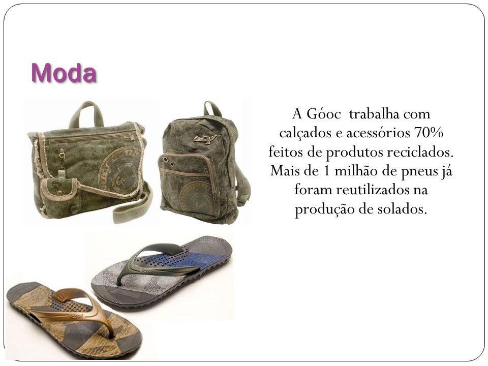 ModaModa A Góoc trabalha com calçados e acessórios 70% feitos de produtos reciclados. Mais de 1 milhão de pneus já foram reutilizados na produção de s