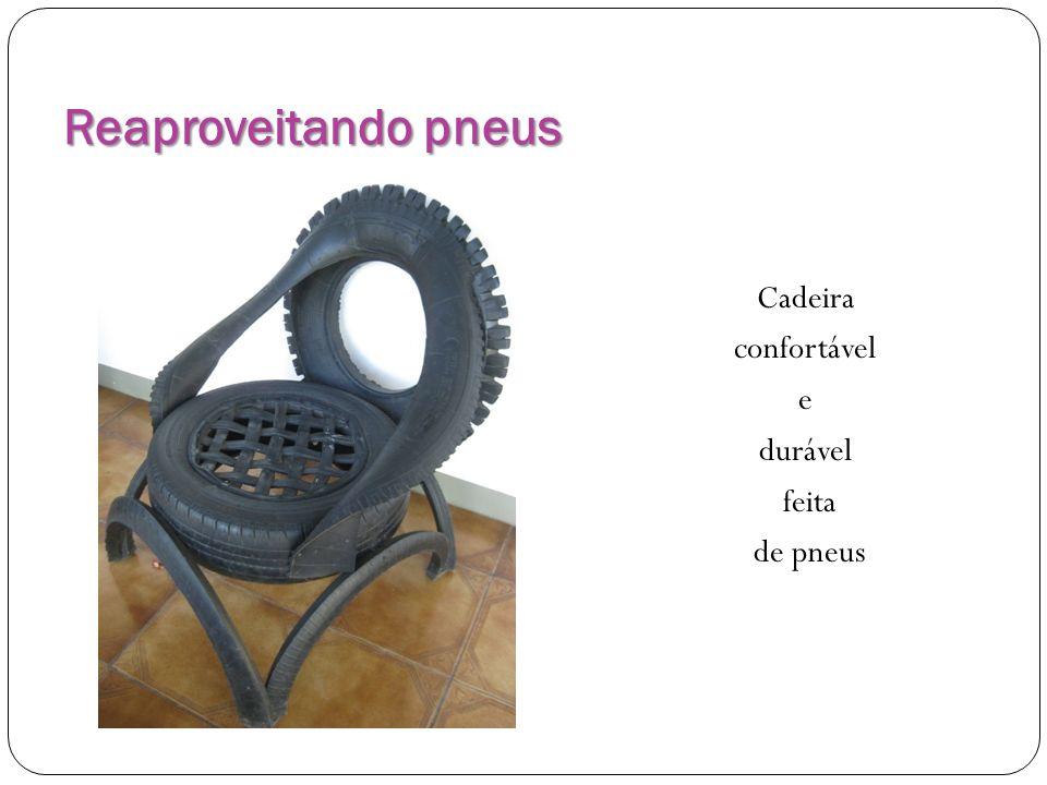 Reaproveitando pneus Cadeira confortável e durável feita de pneus