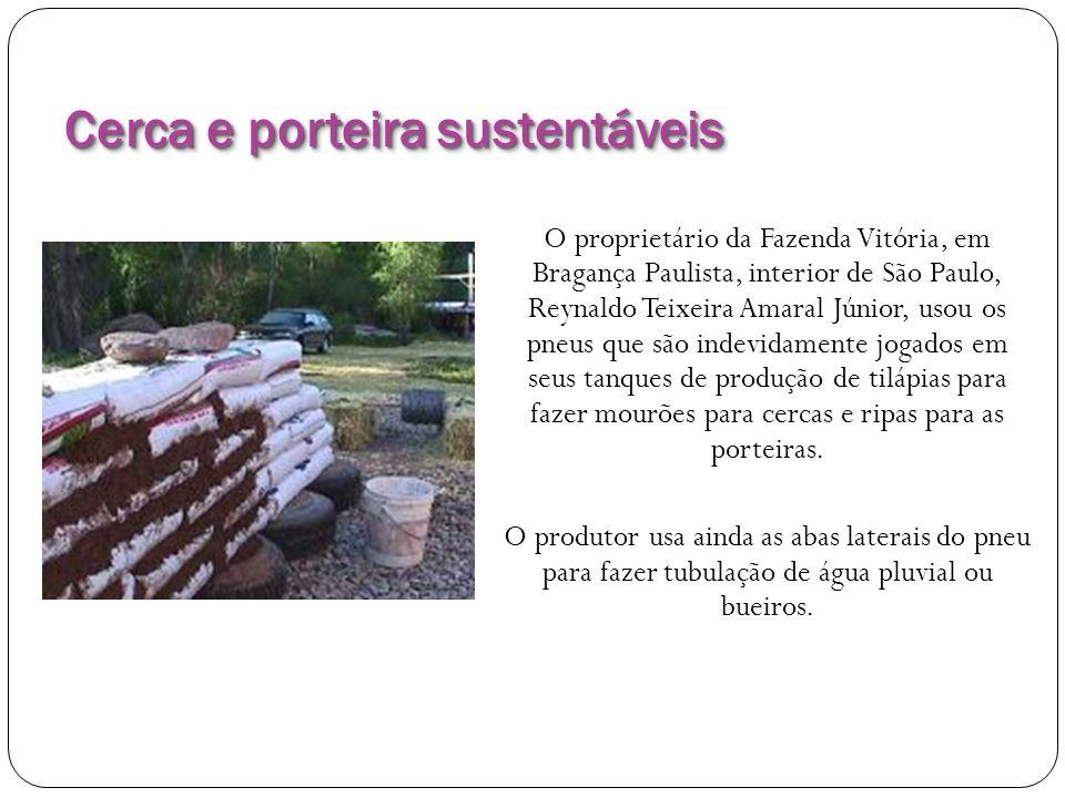 Cerca e porteira sustentáveis O proprietário da Fazenda Vitória, em Bragança Paulista, interior de São Paulo, Reynaldo Teixeira Amaral Júnior, usou os