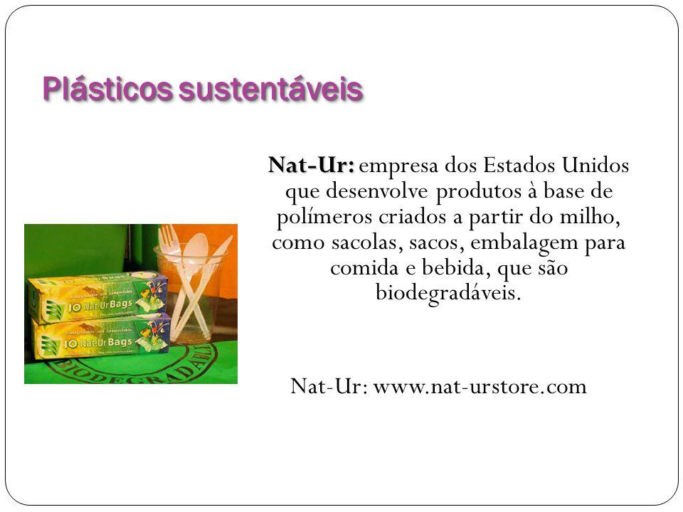 Plásticos sustentáveis Nat-Ur: Nat-Ur: empresa dos Estados Unidos que desenvolve produtos à base de polímeros criados a partir do milho, como sacolas,