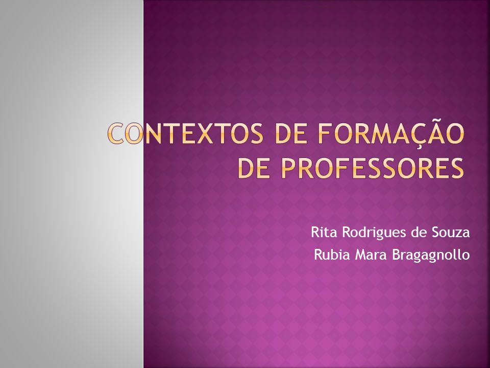 Rita Rodrigues de Souza Rubia Mara Bragagnollo