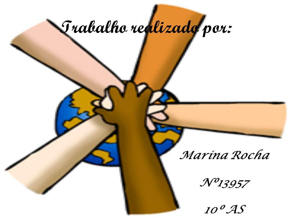 Trabalho realizado por: Marina Rocha Nº13957 10º AS