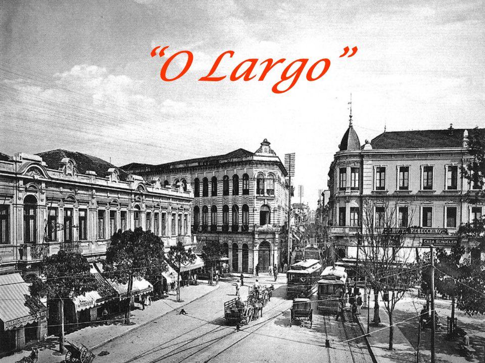 …o Largo era o centro do mundo Aspectos positivos: Local onde as pessoas se reuniam; Era onde se sabia de tudo e de todos; Era onde se divertiam; Local onde se ajudavam uns aos outros.