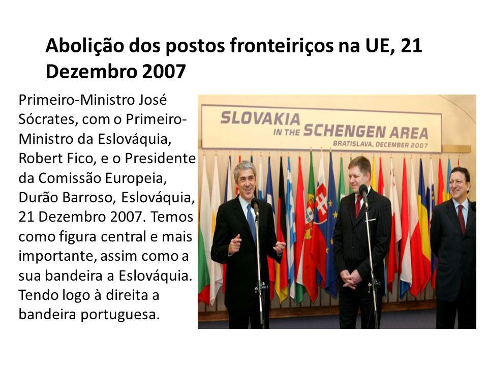 Abolição dos postos fronteiriços na UE, 21 Dezembro 2007 Primeiro-Ministro José Sócrates, com o Primeiro- Ministro da Eslováquia, Robert Fico, e o Presidente da Comissão Europeia, Durão Barroso, Eslováquia, 21 Dezembro 2007.