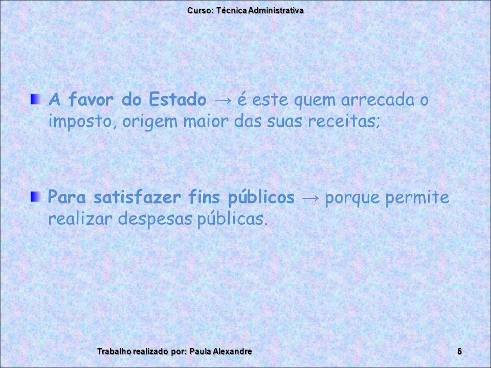 Curso: Técnica Administrativa Trabalho realizado por: Paula Alexandre6
