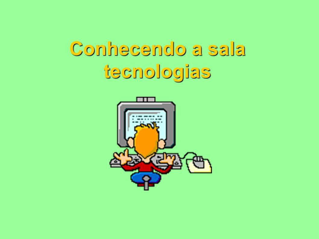 Conhecendo a sala tecnologias