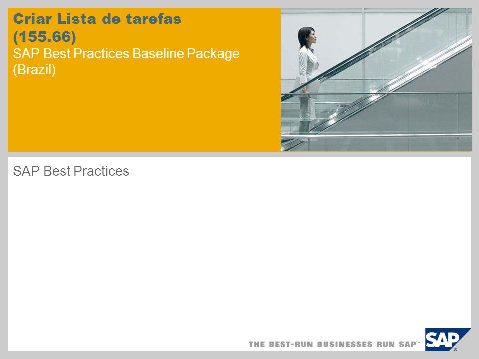 Criar Lista de tarefas (155.66) SAP Best Practices Baseline Package (Brazil) SAP Best Practices