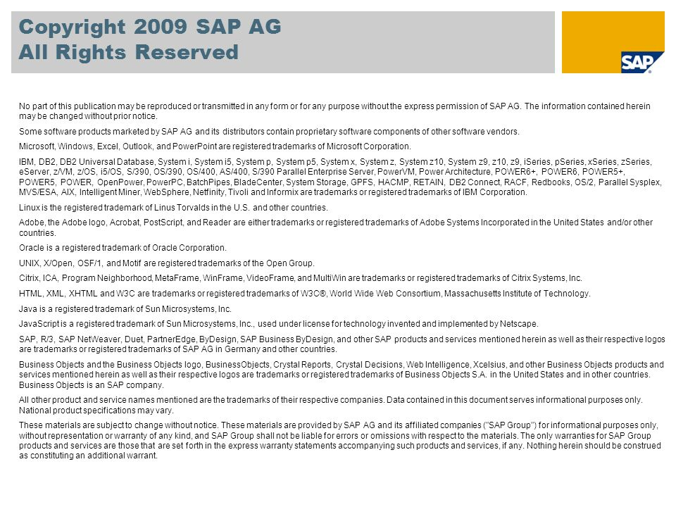 Copyright 2009 SAP AG All Rights Reserved No part of this publication may be reproduced or transmitted in any form or for any purpose without the express permission of SAP AG.