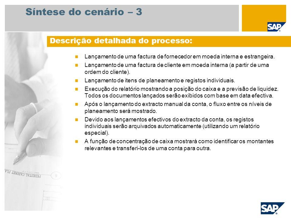 Síntese do cenário – 3 Lançamento de uma factura de fornecedor em moeda interna e estrangeira. Lançamento de uma factura de cliente em moeda interna (