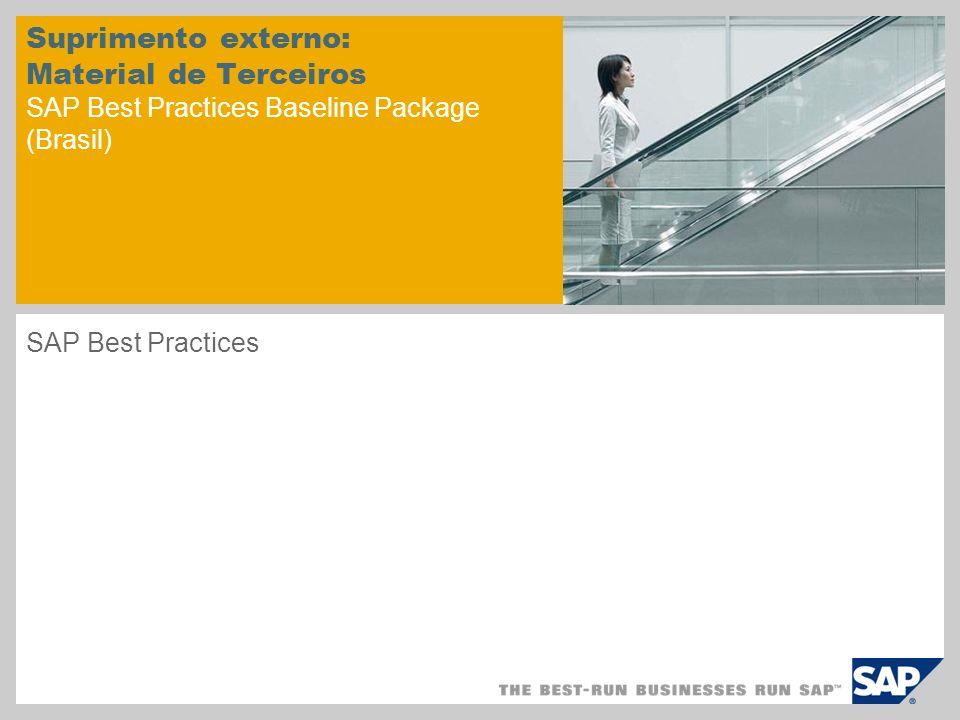 Suprimento externo: Material de Terceiros SAP Best Practices Baseline Package (Brasil) SAP Best Practices