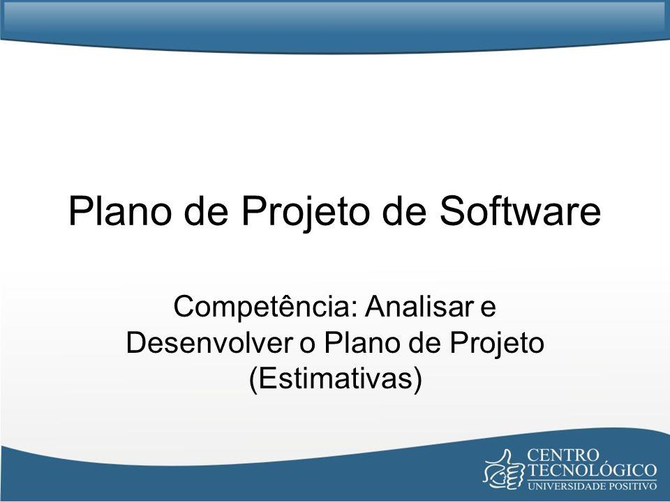 Plano de Projeto de Software Competência: Analisar e Desenvolver o Plano de Projeto (Estimativas)