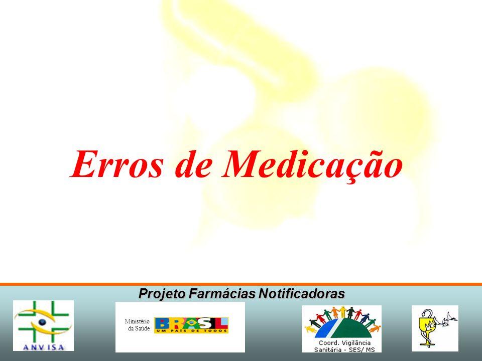 Projeto Farmácias Notificadoras Ministério da Saúde Quando promover Busca ativa em nível local .