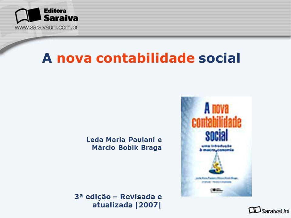 Leda Maria Paulani e Márcio Bobik Braga 3ª edição – Revisada e atualizada |2007| A nova contabilidade social Capa da Obra