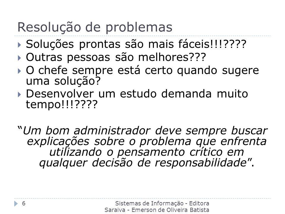 Resolução de problemas Sistemas de Informação - Editora Saraiva - Emerson de Oliveira Batista 6 Soluções prontas são mais fáceis!!!???? Outras pessoas