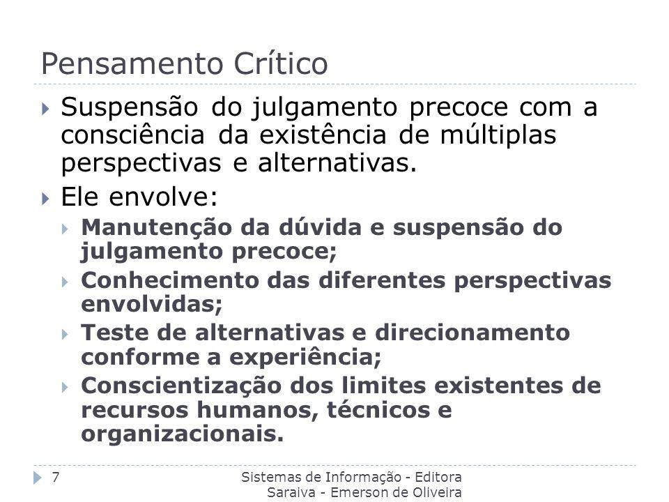 Pensamento Crítico Sistemas de Informação - Editora Saraiva - Emerson de Oliveira Batista 7 Suspensão do julgamento precoce com a consciência da exist