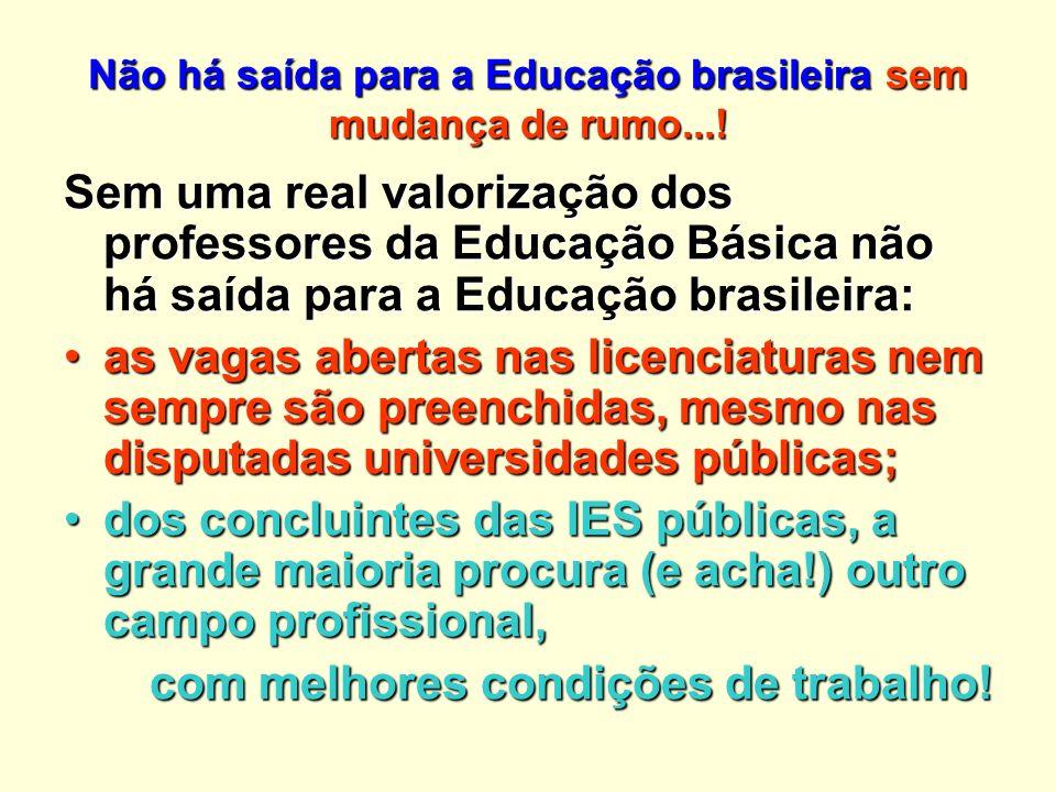 Não há saída para a Educação brasileira sem mudança de rumo....