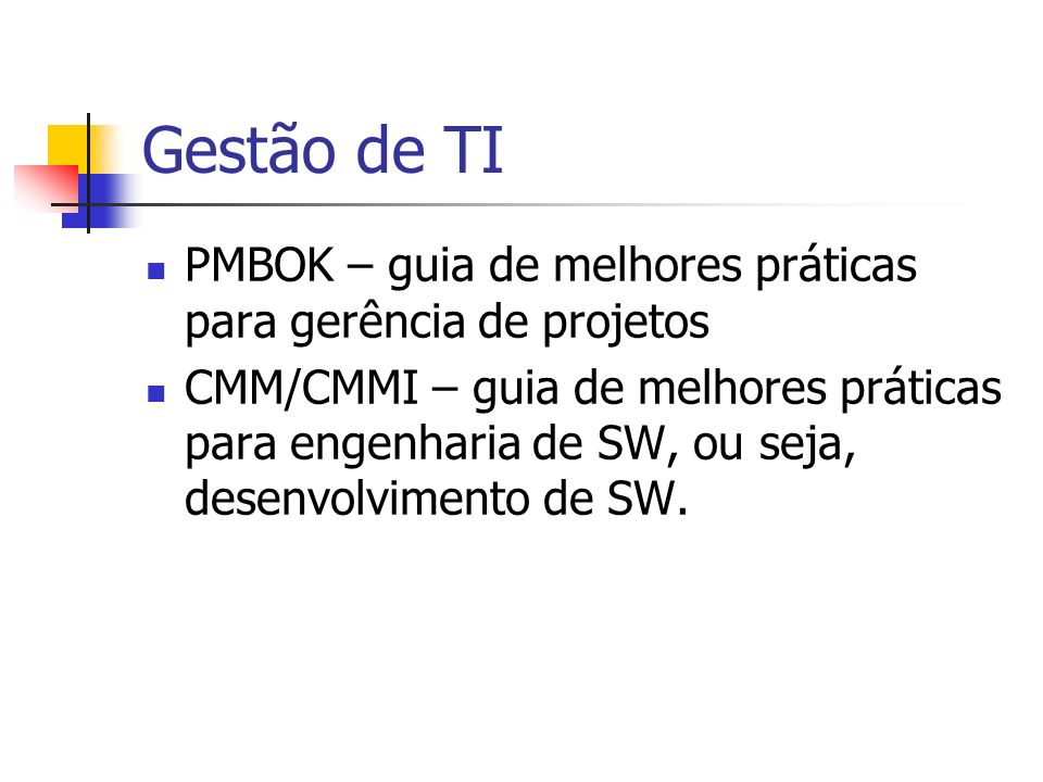 Gestão de TI Resumo: ITIL, COBIT, PMBOK, CMM/CMMI...