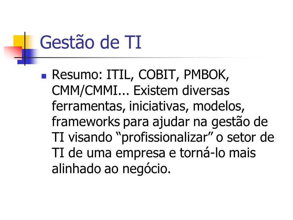 Com relação ao ITIL é correto afirmar que A.