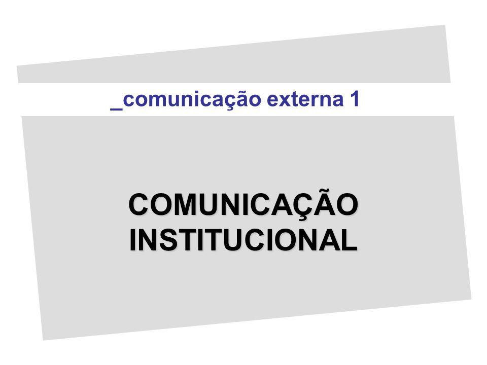 _comunicação externa 1 COMUNICAÇÃO INSTITUCIONAL