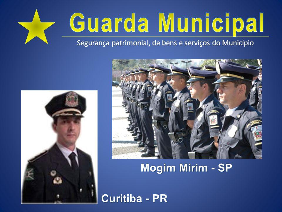 Segurança patrimonial, de bens e serviços do Município Curitiba - PR Mogim Mirim - SP