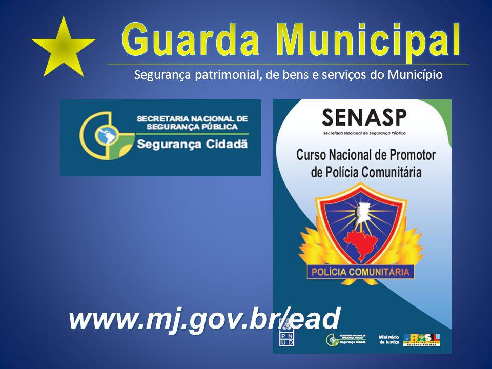 Segurança patrimonial, de bens e serviços do Município www.mj.gov.br/ead