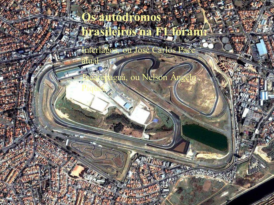 Os autódromos brasileiros na F1 foram: Interlagos, ou José Carlos Pace atual.